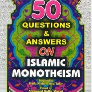 50 Questions & Answer on Islamic Monotheism