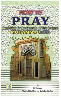 How to Pray - According to the sunnah of the Prophet Muhammad