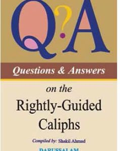 Questions & Answers on the Rightly Guided-Caliphy